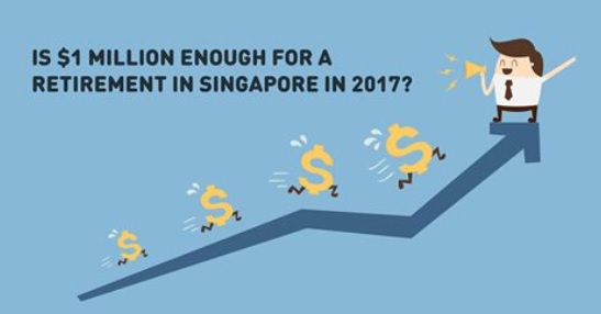 Is $1 Million Enough For A Retirement In Singapore In 2017?